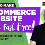 How To Make An Ecommerce Website (Easy, Fast, Free)