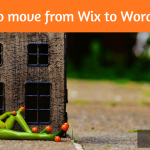 How to Move from Wix to WordPress