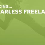 Introducing: The Fearless Freelancer
