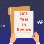 WordPress 2018 Year in Review: A Round up of Everything From The Past Year