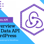 An Overview of The WordPress Data API – Redux in WordPress