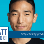 Stop chasing products w/ Peter Kang