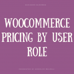 WooCommerce: How to Set Different Prices Based on User Role?