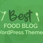 20+ Best Food Blog WordPress Themes 2019